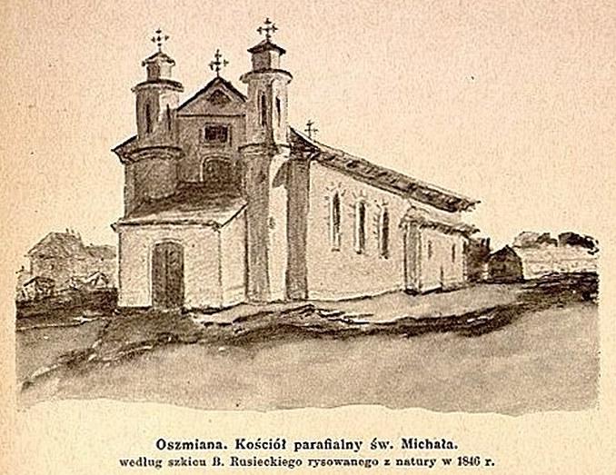 Oszmiana - kościół parafialny św. Michała wg szkicu z 1846 r. Grafika pochodzi z wydawnictwa